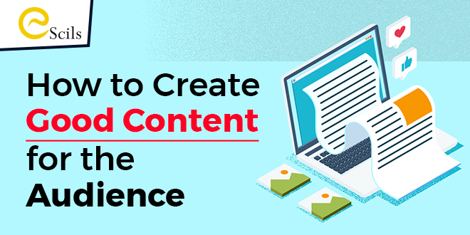 How to Create Good Content for the Audience