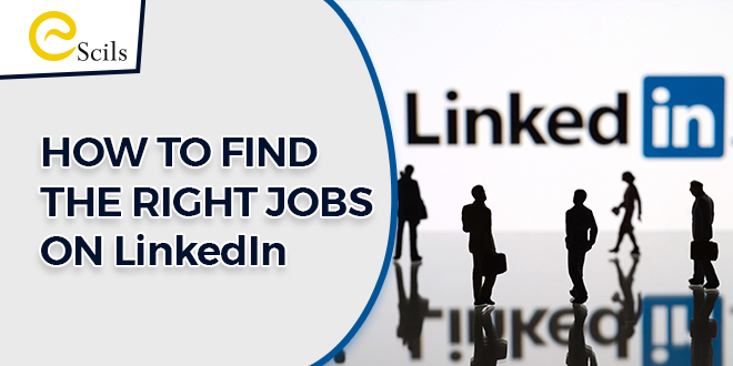 HOW-TO-FIND--THE-RIGHT-JOBS--ON-LinkedIn